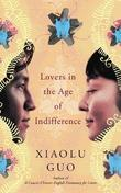 """Lovers in the age of indifference"" av Xiaolu Guo"