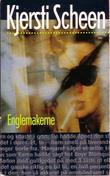 """""""Englemakerne - kriminalroman"""" av Kjersti Scheen"""