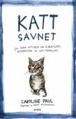 """""""Katt savnet - en sann historie om kjærlighet, desperasjon, og GPS-teknologi"""" av Caroline Paul"""