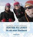 """""""Jenter på langs på ski over Svalbard"""" av Kristin Folsland Olsen"""