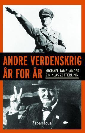 """""""Andre verdenskrig år for år"""" av Michael Tamelander"""