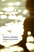 """""""Sangene og somrene - dikt"""" av Ingvill Solberg"""
