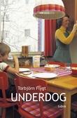 """""""Underdog"""" av Torbjørn Flygt"""
