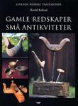 """Gamle redskaper, små antikviteter"" av Harald Kolstad"