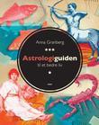 """""""Astrologiguiden til et bedre liv"""" av Anna Granberg"""