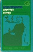 """""""Elektriske eventyr"""" av Jon Bing"""