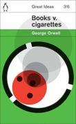"""Books v. Cigarettes (Penguin Great Ideas)"" av George Orwell"