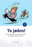 """""""Ta jøden! - lattervekkende og lærerike møter med jøder og palestinere"""" av Tuvia Tenenbom"""