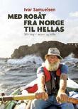 """""""Med robåt fra Norge til Hellas 380 dager i storm og stille"""" av Ivar Papadopoulos Samuelsen"""