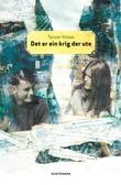 """""""Det er ein krig der ute - roman"""" av Torunn Ystaas"""