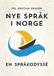 """""""Nye språk i Norge - en språkodyssé"""" av Pål Kristian Eriksen"""