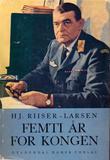 """""""Femti år for Kongen"""" av Hjalmar Riiser-Larsen"""