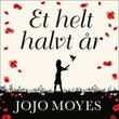 """""""Et helt halvt år"""" av Jojo Moyes"""
