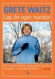 """""""Løp din egen maraton - alt du trenger for å nå målet"""" av Grete Waitz"""