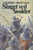 """""""Olav Trygvesson. Bd. 4 - slaget ved Svolder"""" av Asbjørn Øksendal"""