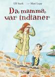 """""""Da mamma var indianer"""" av Ulf Stark"""