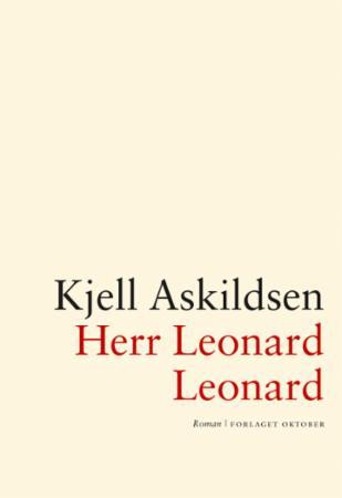 """""""Herr Leonard Leonard - roman"""" av Kjell Askildsen"""