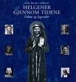 """""""Helgener gjennom tidene fakta og legender"""" av Julie Waaler Eckhoff"""