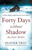 """Forty days without shadow - an arctic thriller"" av Olivier Truc"