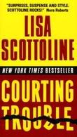 """""""Courting trouble"""" av Lisa Scottoline"""