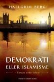 """Demokrati eller islamisme Europa under islam?"" av Hallgrim Berg"