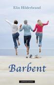 """""""Barbent"""" av Elin Hilderbrand"""