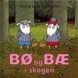 """""""Bø og Bæ i skogen"""" av Olof Landström"""