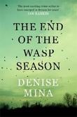 """The end of the wasp season"" av Denise Mina"