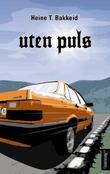 """Uten puls - roman"" av Heine T. Bakkeid"