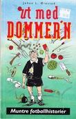 """""""Ut med dommer'n - muntre fotballhistorier"""" av Johan L. Øiestad"""