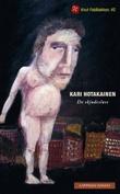 """""""De skjødesløse"""" av Kari Hotakainen"""