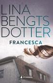 """""""Francesca"""" av Lina Bengtsdotter"""