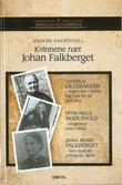 """""""Kvinnene nær Johan Falkberget Gunhild Lillebakken - ingen her i fjellet har hatt en så skjønn mor"""" av Anders Sakrisvoll"""