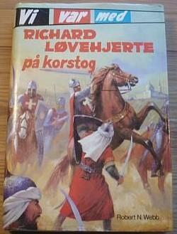 """""""Vi var med Richard Løvehjerte på korstog"""" av Robert N. Webb"""