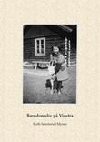 """""""Barndomsliv på Vinstra"""" av Ruth Sønsterud Mysen"""