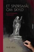 """""""Et spørsmål om skyld rettstegnerens fortelling"""" av Ane Hem"""