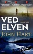 """""""Ved elven"""" av John Hart"""