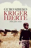 """""""Krigerhjerte - min fars reise"""" av Guro Sibeko"""