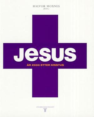 """""""Jesus - år 2000 etter Kristus"""" av Halvor Moxnes"""