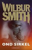 """""""Ond sirkel"""" av Wilbur Smith"""