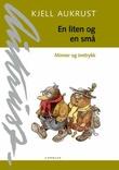 """""""En liten og en små - minner og inntrykk"""" av Kjell Aukrust"""