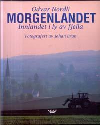 """""""Morgenlandet - innlandet i ly av fjella"""" av Odvar Nordli"""