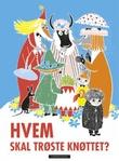"""""""Hvem skal trøste Knøttet?"""" av Tove Jansson"""