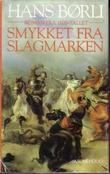 """""""Smykket fra slagmarken - roman fra 1600-tallet"""" av Hans Børli"""