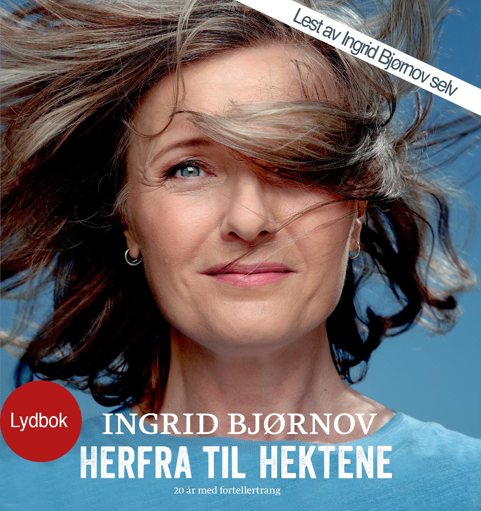 """""""Herfra til hektene - 20 år med fortellertrang"""" av Ingrid Bjørnov"""