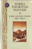 """""""Karl Eugen Olsen fra Vika"""" av Torill Thorstad Hauger"""