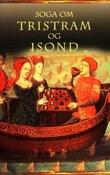 """""""Soga om Tristram og Isond"""" av Magnus Rindal"""