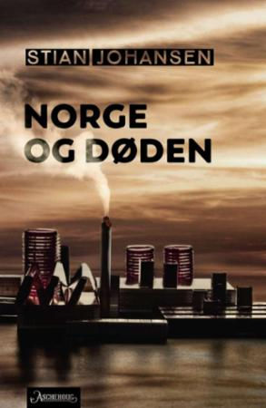 """""""Norge og døden - roman"""" av Stian Johansen"""