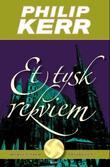 """""""Et tysk rekviem - Berlin noir trilogien"""" av Philip Kerr"""