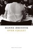"""""""Over fjellet - roman"""" av Hanne Ørstavik"""